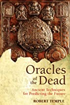 Oracles of the Dead: Ancient Techniques for…