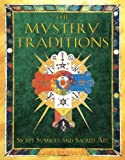 Wasserman, James: The Mystery Traditions: Secret Symbols And Sacred Art