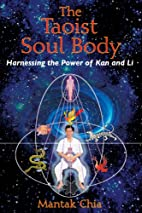 The Taoist Soul Body: Harnessing the Power…