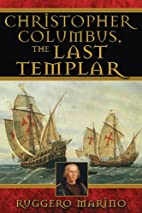 Christopher Columbus, the Last Templar by…