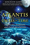 Godwin, Joscelyn: Atlantis and the Cycles of Time: Prophecies, Traditions, and Occult Revelations