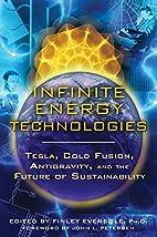 Infinite Energy Technologies: Tesla, Cold…