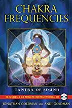 Chakra Frequencies: Tantra of Sound by…
