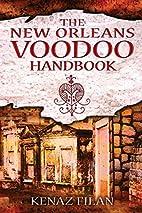 The New Orleans Voodoo Handbook by Kenaz…