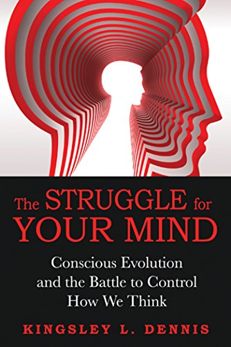 the-struggle-for-your-mind-conscious-evolution-and-the-battle-to-control-how-we-think