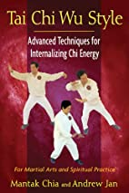 Tai Chi Wu Style: Advanced Techniques for…