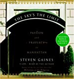 Gaines, Steven: The Sky's the Limit: Passion and Property in Manhattan