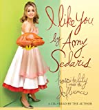 Sedaris, Amy: I Like You: Hospitality Under the Influence
