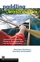 Paddling Washington: 100 Flatwater and…