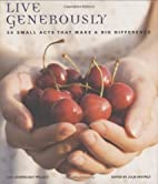 Live Generously: 50 Small Acts That Make a…