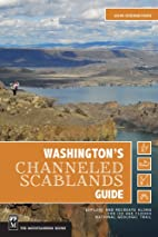 Washington's Channeled Scablands Guide by…