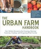 Urban Farm Handbook: City Slicker Resources…