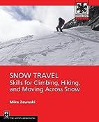 Snow Travel: Skills for Climbing, Hiking,…