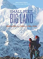 Small Feet Big Land: Adventure, Home, and…