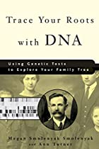 Trace Your Roots with DNA: Use Your DNA to…