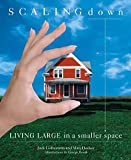 Culbertson, Judi: Scaling Down: Living Large In A Smaller Space