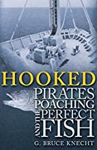 Hooked: Pirates, Poaching, and the Perfect…