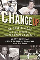 Change Up: An Oral History of 8 Key Events…
