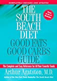 Agatston, Arthur: The South Beach Diet: Good Fats, Good Carbs Guide