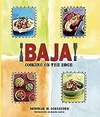 Baja! Cooking on the Edge by Deborah M.…
