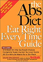 The Abs Diet Eat Right Every Time Guide by…