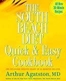 Agatston, Arthur: The South Beach Diet Quick &amp; Easy Cookbook: 200 Delicious Recipes Ready in 30 Minutes or Less