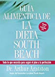 Agatston, Arthur: Guia Alimenticia de La Dieta South Beach: Todo lo que necesita para seguir el plan a la perfeccion (The South Beach Diet)