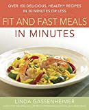 Gassenheimer, Linda: Prevention's Fit and Fast Meals in Minutes: Over 175 Delicious, Healthy Recipes in 30 Minutes or Less