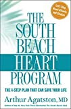 Arthur Agatston: The South Beach Heart Program: The 4-Step Plan that Can Save Your Life (The South Beach Diet)