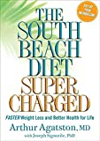 Arthur Agatston: The South Beach Diet Supercharged: Faster Weight Loss and Better Health for Life
