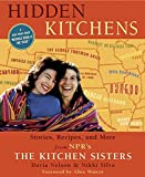 Silva, Nikki: Hidden Kitchens: Stories, Recipes And More from Npr's the Kitchen Sisters