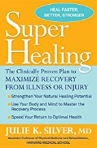 Super Healing: The Clinically Proven Plan to…