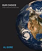 Our Choice: A Plan to Solve the Climate…