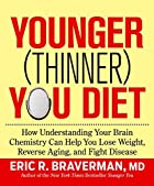 The Younger (Thinner) You Diet: How…