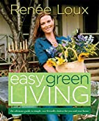 Easy Green Living: The Ultimate Guide to…