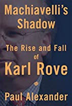 Machiavelli's Shadow: The Rise and Fall…