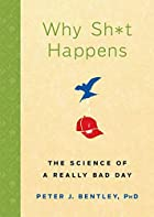 Why Sh*t Happens: The Science of a Really…