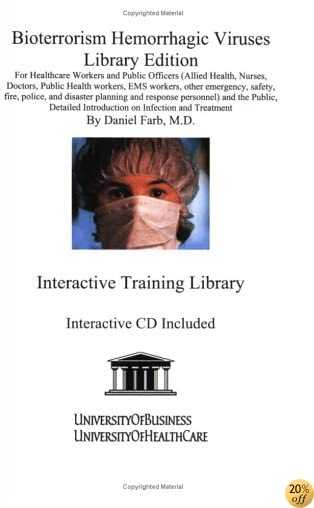 Bioterrorism Hemorrhagic Viruses Library Edition: For Healthcare Workers, Public Officers (Allied Health, Nurses, Doctors, Public Health Workers, EMS Plague, Radiation, Smallpox, and Tularemia