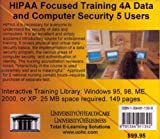 Farb, Daniel: HIPAA Focused Training 4A: Data And Computer Security, 5 Users