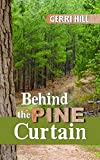 Hill, Gerri: Behind the Pine Curtain