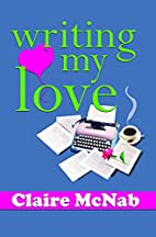 Writing My Love by Claire McNab