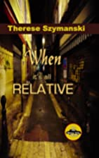 When It's All Relative by Therese Szymanski