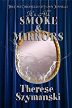 It's All Smoke & Mirrors by Therese…
