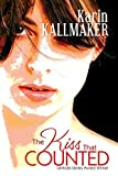 Kallmaker, Karin: [ [ [ The Kiss That Counted [ THE KISS THAT COUNTED ] By Kallmaker, Karin ( Author )May-27-2008 Paperback