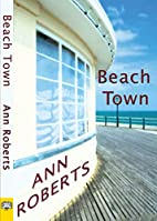 Beach Town by Ann Roberts