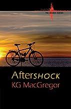Aftershock (Shaken Series) by KG MacGregor