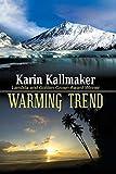 Kallmaker, Karin: Warming Trend
