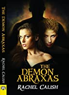 The Demon Abraxas by Rachel Calish