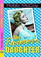 The Farmer's Daughter by Robbi Mccoy