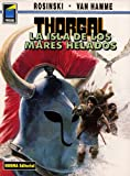 Hamme, Jean: Thorgal vol. 2: la isla de los mares helados / The Island of the Frozen Seas
